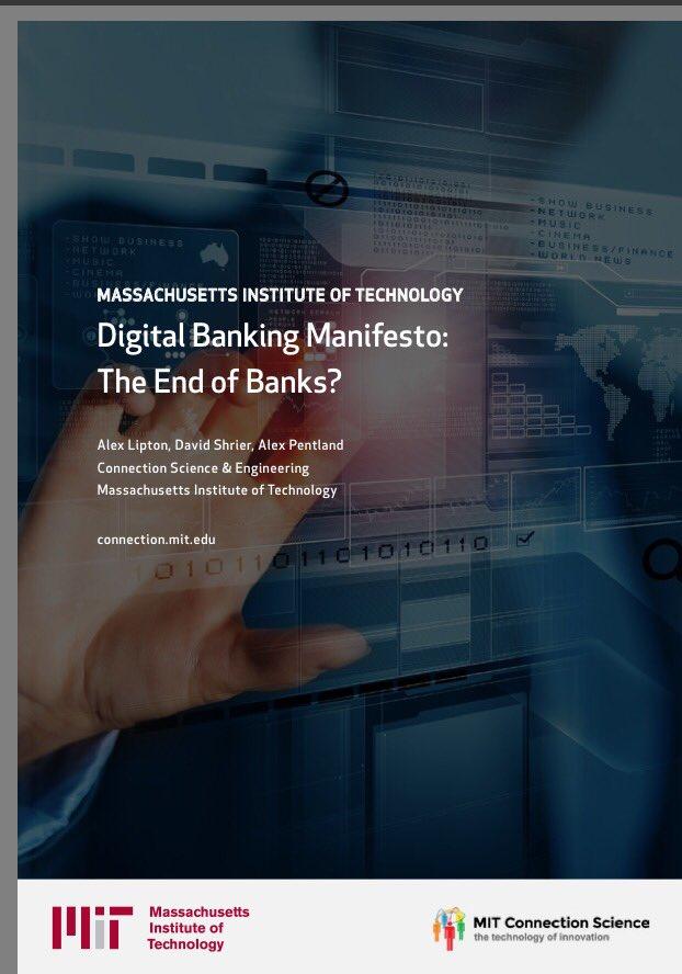 Excellent read:  MIT Digital Banking Manifesto: The End of Banks  #fintech #Blockchain https://t.co/wLmrSDC51V
