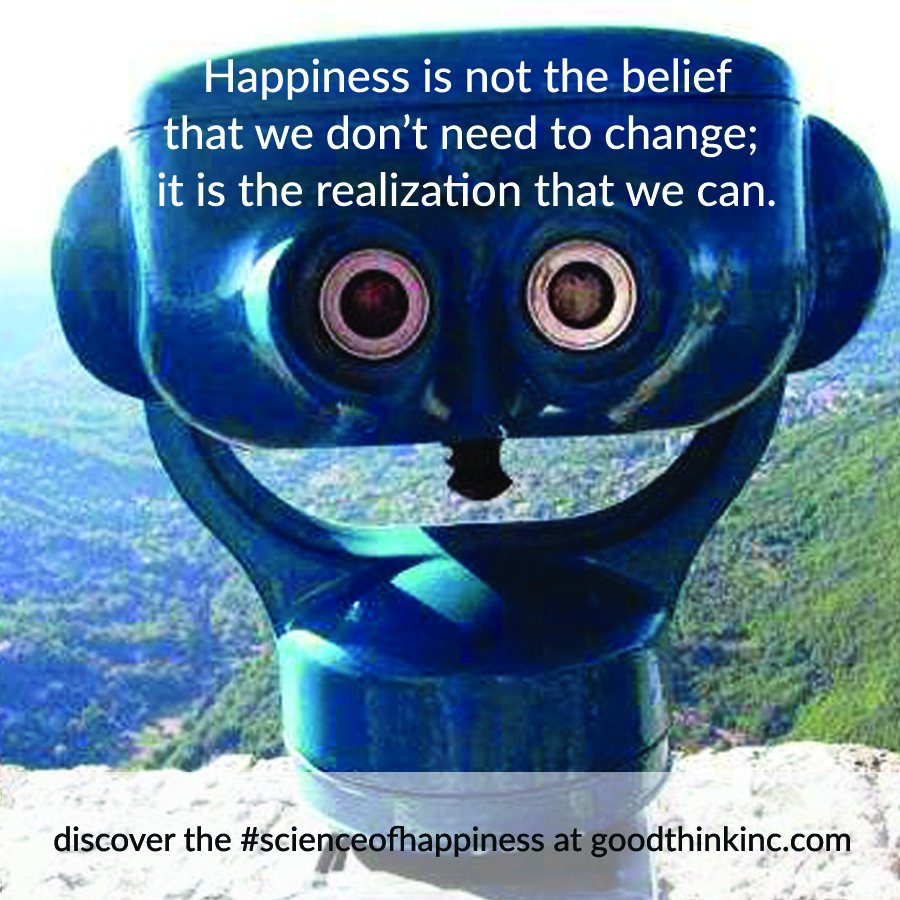 """Happiness is not the realization that we don't need to change, it's the realization that we can."" #happinessquote https://t.co/3TWkxerJuB"