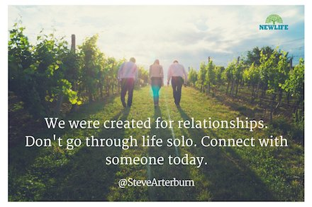 We were created for relationships. Don't go through life solo. #Connect #NewLife https://t.co/stqUDOzdIL