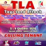 TLA 2016 (Toys Land Attack 2016)   5-9 Oct 2016   Calling Tenant   Atrium Utama Kaza City Surabaya   @VIOLENCE_ENT https://t.co/YCAakMvZEF