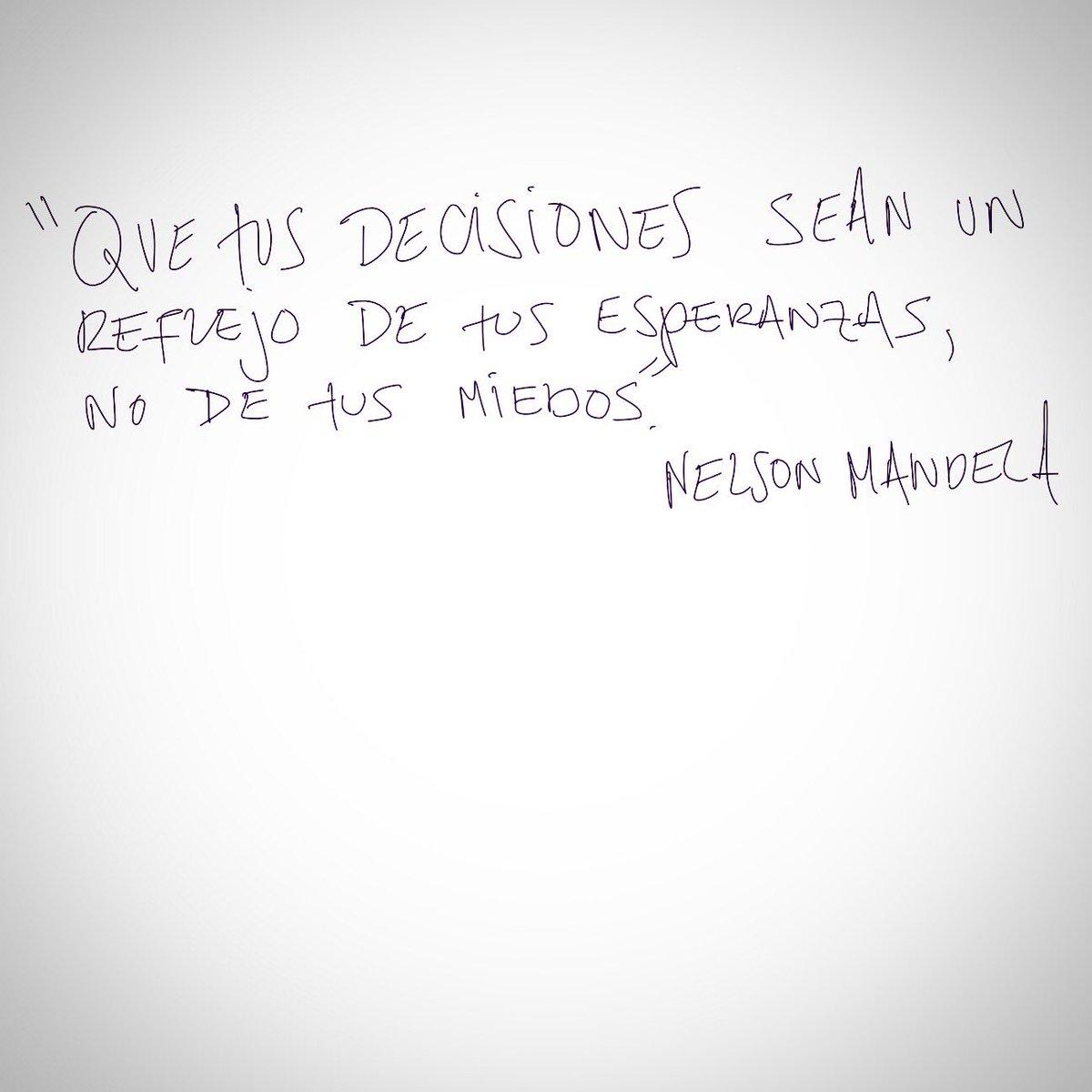 """""""Que tus decisiones sean un reflejo de tus esperanzas, no de tus miedos.""""   Nelson Mandela https://t.co/Gyc4MMIpVv"""