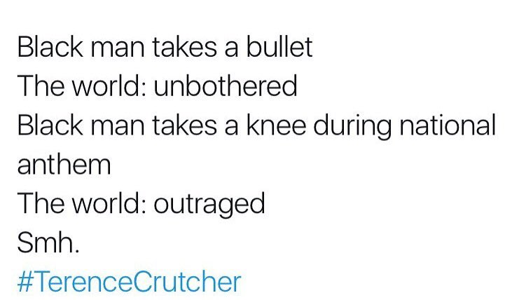 A little backwards don't you think? #Kaepernick7 #injustice #TerenceCruthcher #RIP