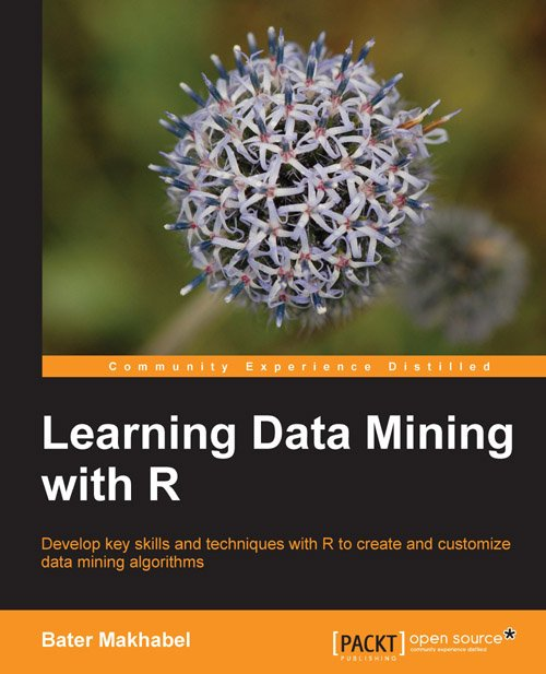 Learning Data Mining with R | PACKT Books