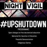 NIGHT VIGIL - 22H00 at Prospect Gate #UPOccupy #UPShutdown #UPFeesMustFall #Occupy4FreeEducation https://t.co/raZ9NaEceD