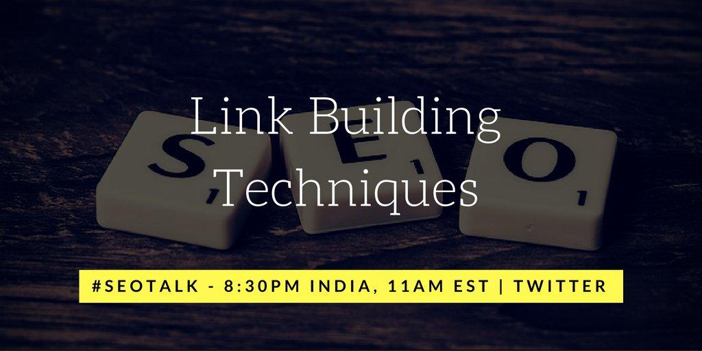 On #SEOTalk today, we discuss about #LinkBuilding Techniques. Join us 8:30PM India, 11AM EST https://t.co/nB5S7DtvJT