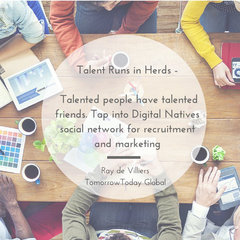 Talent runs in herds - talented people have talented friends. Tap into your digital natives social networks https://t.co/kGz74Fc3zY