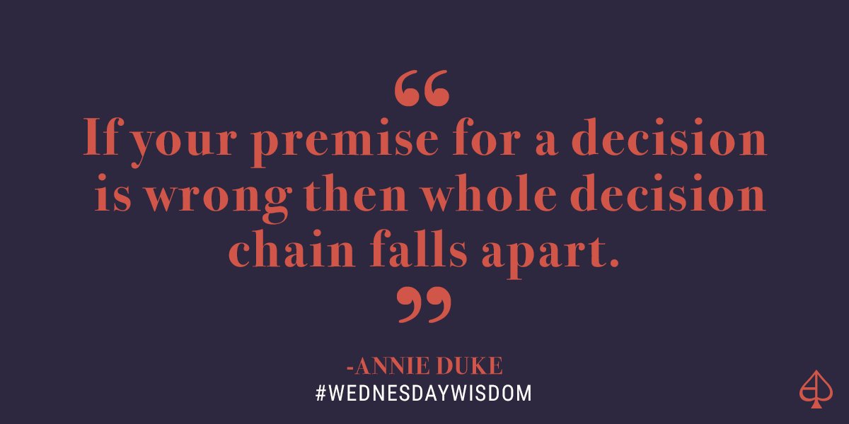 """""""If your premise for a decision is wrong the whole decision chain falls apart."""" -Annie Duke #WednesdayWisdom https://t.co/1CsM0mbgSV"""