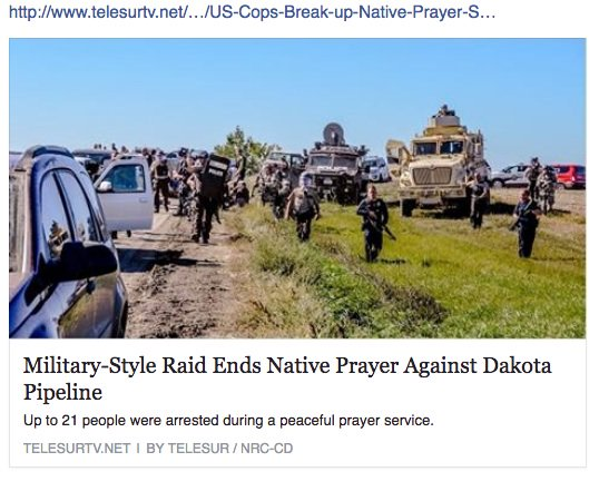 Military-Style Raid Ends Native Prayer Against Dakota Pipeline  read more: https://t.co/jRJmI5FNR7 #NoDAPL https://t.co/mzjETvCFon