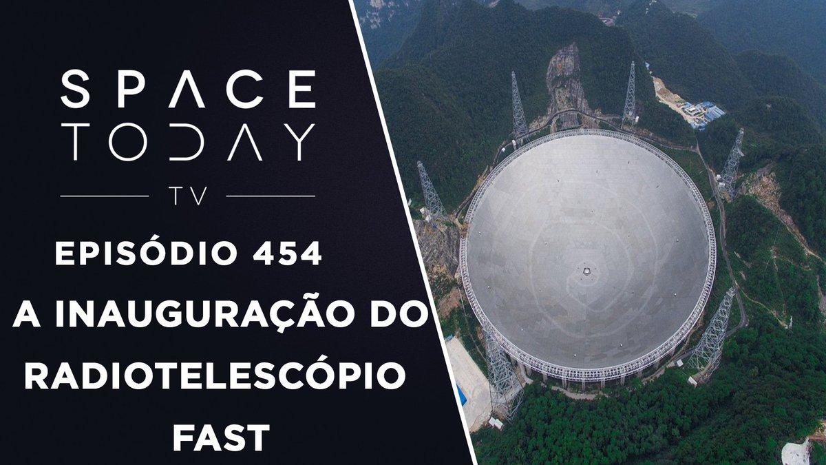 Vídeo novo no ar!!! -  A Inauguração do Radiotelescópio FAST - Space Today TV Ep.454 - https://t.co/njuRo209nm https://t.co/5CcIEiHaOl