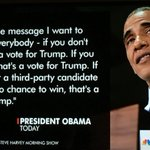 If you don't vote, or if you vote for a third-party candidate that's a vote for Trump. —B. Obama @POTUS #ImWithHer #NeverTrump #iRegistered https://t.co/2eJjm1bt1G