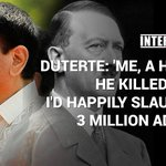 Duterte: Id happily slaughter 3 million addicts. WATCH: https://t.co/zEyI7YdD0i https://t.co/PsYgswAHxj