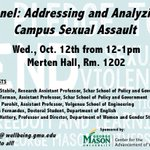 Dont miss this important discussion addressing campus sexual assault! Panelists from @ScharSchool @VolgenauSchool @GMU_English @MasonWGST https://t.co/oVfTtSNwbX