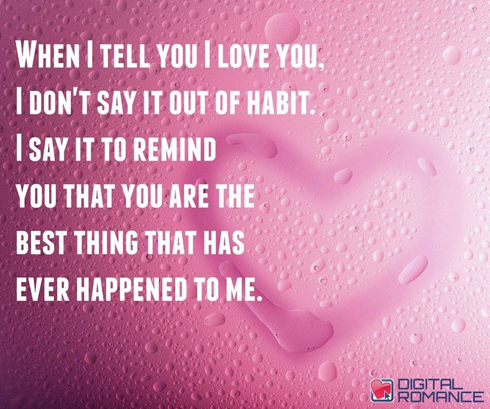 When I tell you I love you, I don't say it out of habit. I say it to remind you that you are the best thing that has ever... #love #quotes https://t.co/WIsk68vPcN
