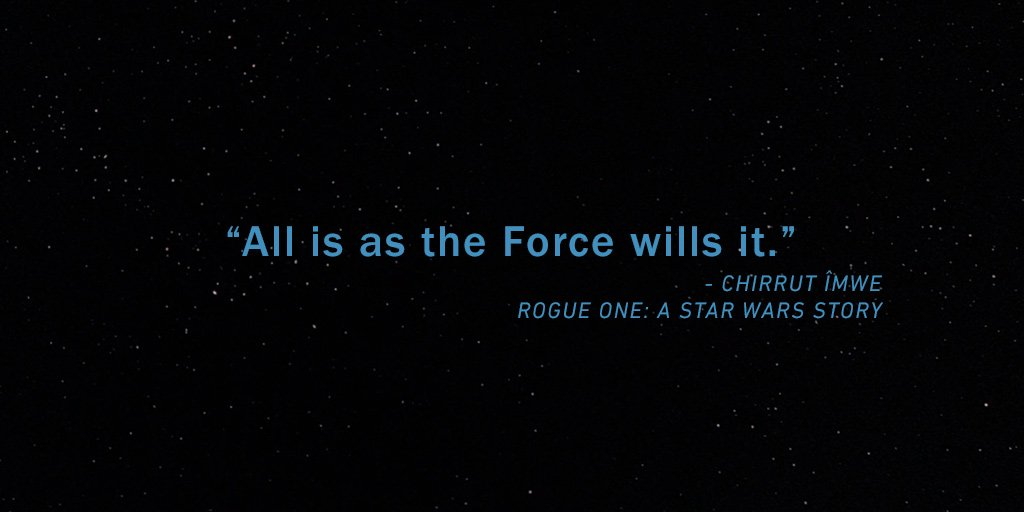 A lesson in faith, courtesy of Chirrut Îmwe.  #WednesdayWisdom #RogueOne https://t.co/zUyWqSx7EI