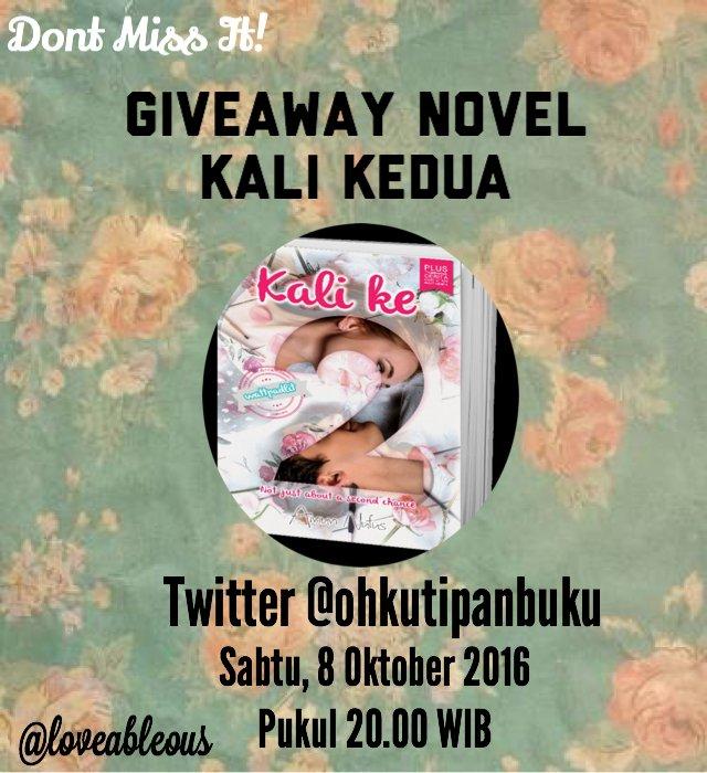 Jangan lewatkan Giveaway #KaliKedua dari @loveableous malam ini ditwitter @OhKutipanBuku ! https://t.co/Z4IHrB0Cvd