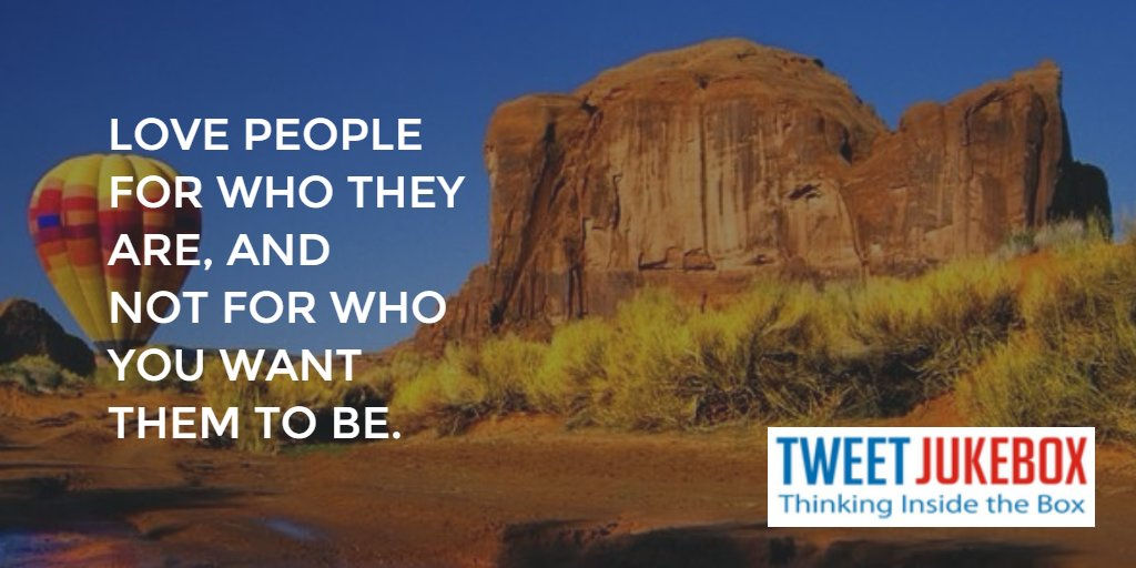 Love people for who they are not what you want them to be. #quote #tweetjukebox https://t.co/oiTCeSVGnP https://t.co/ijyh1St8km