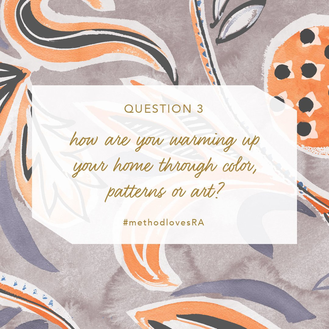 Q3) how are you warming up your home this fall through color, pattern or art? #methodlovesRA https://t.co/9nggg3yqAe
