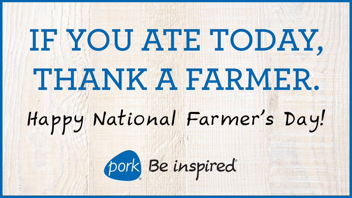 Thank you to the dedicated men and women who work tirelessly to put food on our tables. #NationalFarmersDay https://t.co/fKjvd58FBo