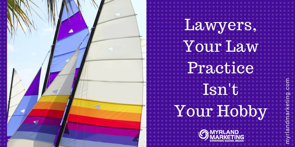 Lawyers, Your Law Practice Isn't Your Hobby https://t.co/MiMZH6EZOk #LegalMarketing https://t.co/YVAWz36FqV