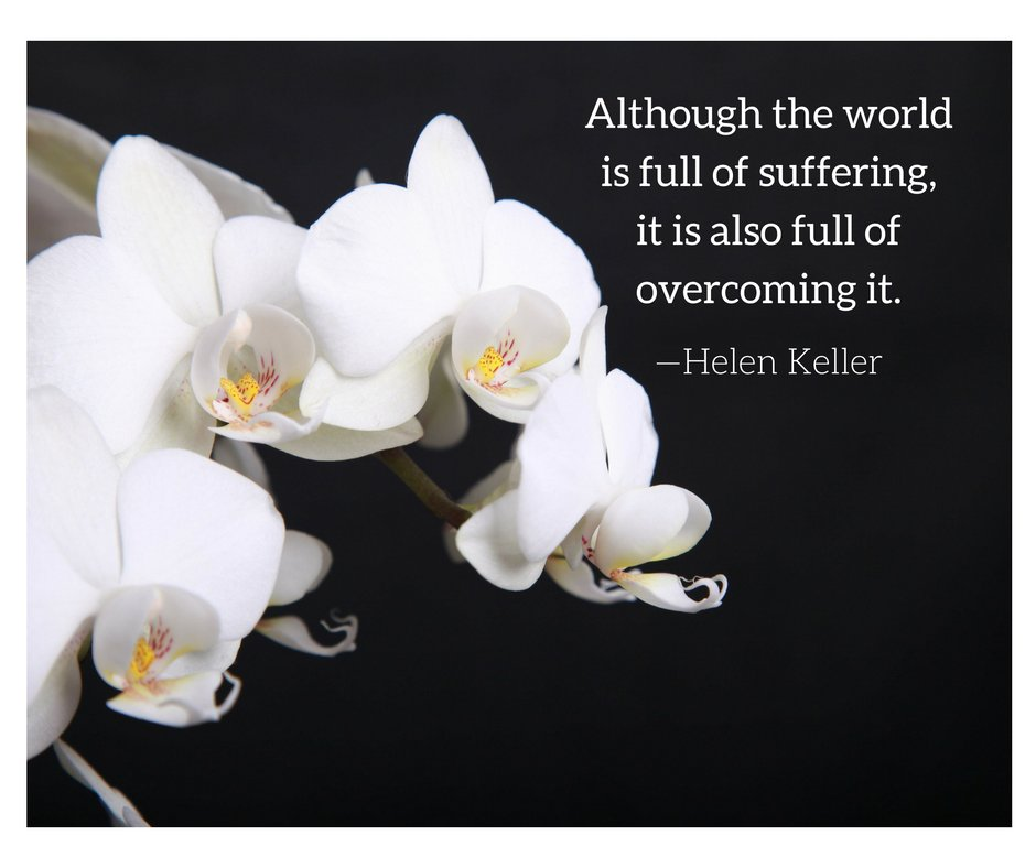 Although the world is full of suffering, it is also full of overcoming it. --Helen Keller https://t.co/hcMVyJBYFw