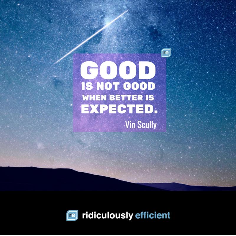 """Good is not good when better is expected."" -Vin Scully. Never settle for average. https://t.co/rK1fPemVmi"