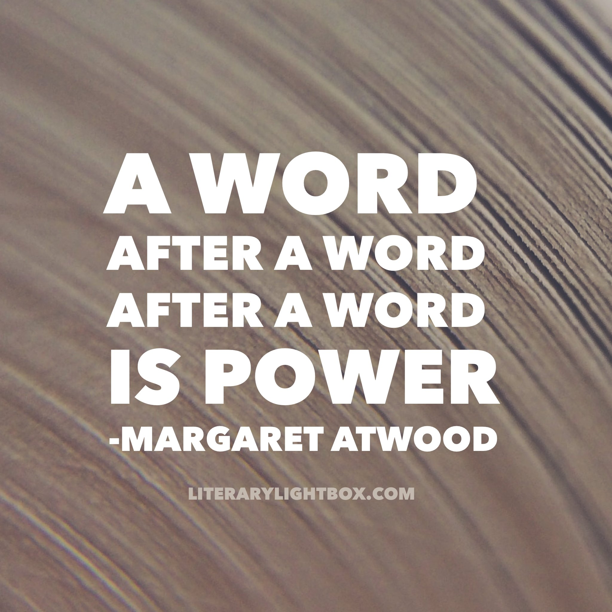 """""""A word after a word after a word is power."""" - Margaret Atwood #quoteoftheday #amwriting #books #nanowrimo https://t.co/uWungpz4j5"""