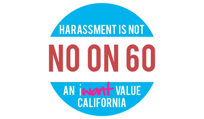 Harassment is not an #iWantValue. Cali voters, please vote NO on 60 & help the adult industry. https://t