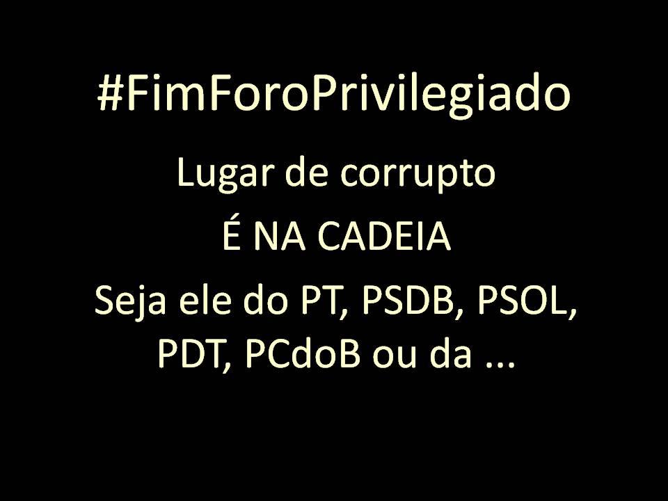 #FimForoPrivilegiado: Fim Foro Privilegiado