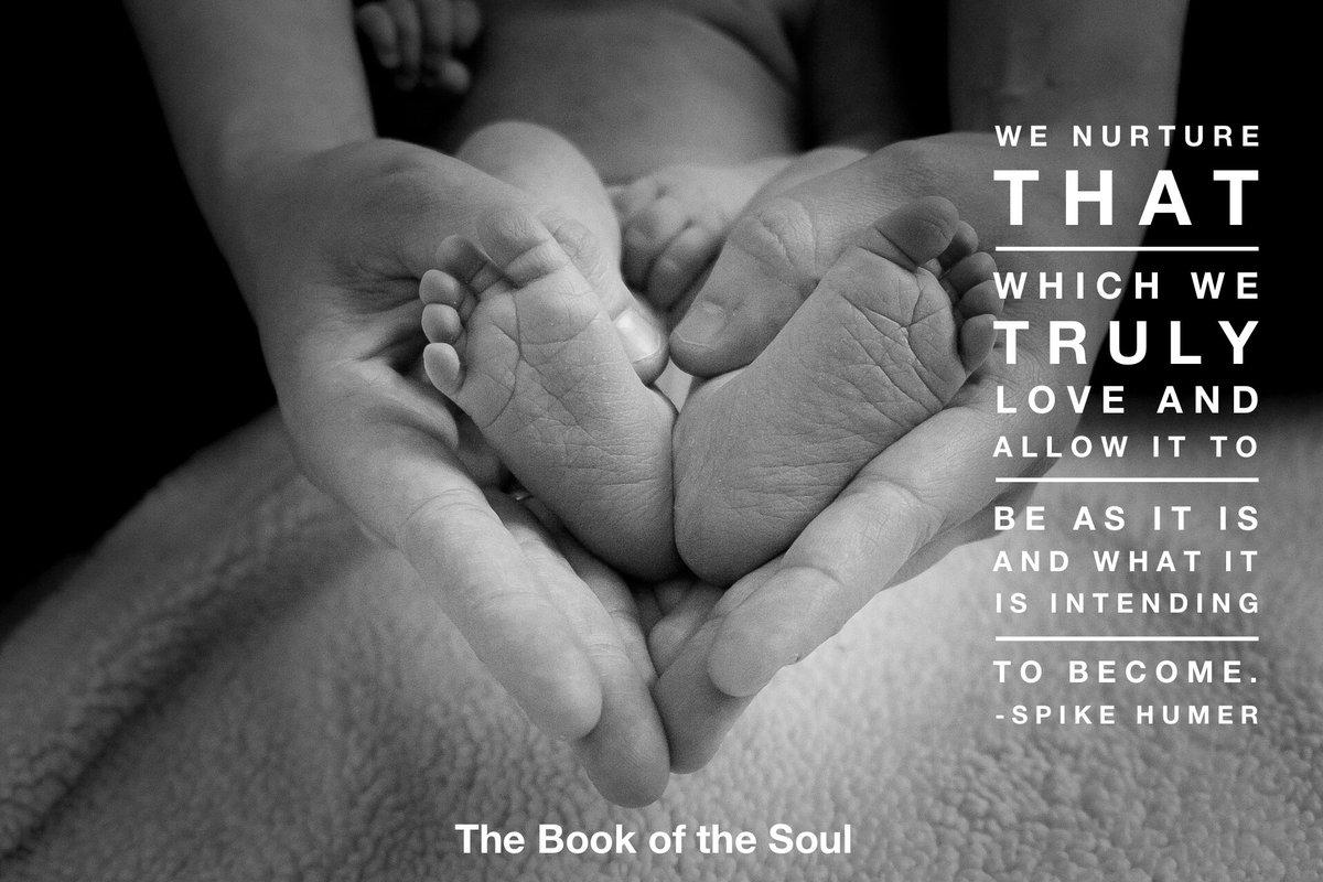 We nurture that which we truly love. https://t.co/FghCPSechE