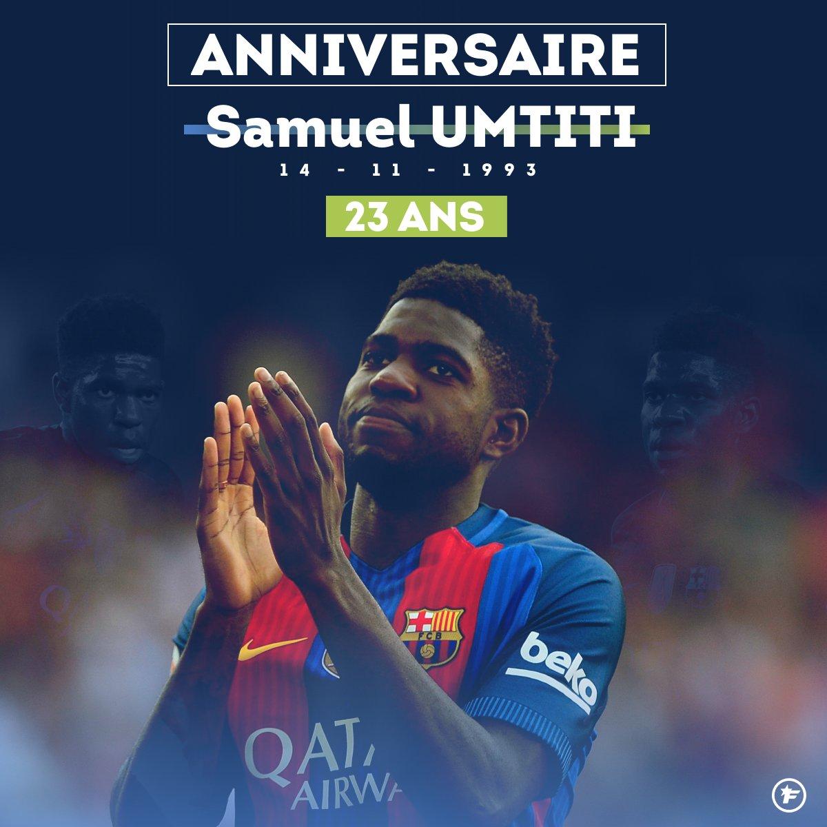 Joyeux Anniversaire A Samuel Umtiti Qui Fete Aujourd Hui Ses 23 Ans