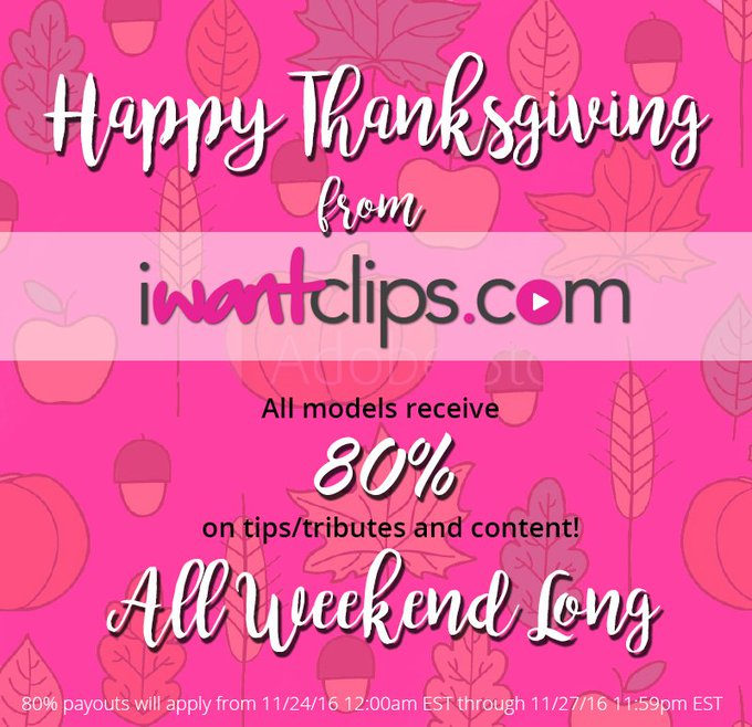 Happy Thanksgiving, Models. All weekend long you get 80% on tips/tributes & content on #IWC! See flyer