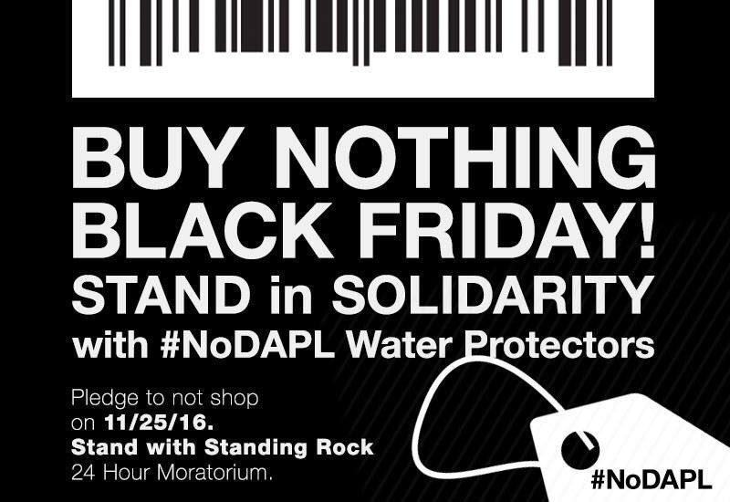 Buy Nothing Black Friday #NoDAPL https://t.co/JIHJRRreCa