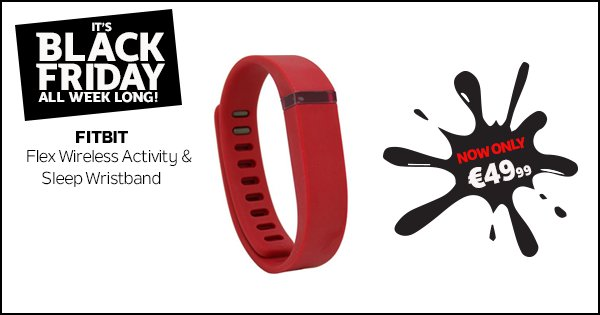 Treat yourself this #BlackFriday to a Fitbit Flex- only €49.99 while stocks last! https://t.co/qT55Wdi1Ry https://t.co/MEi2n7MZBA