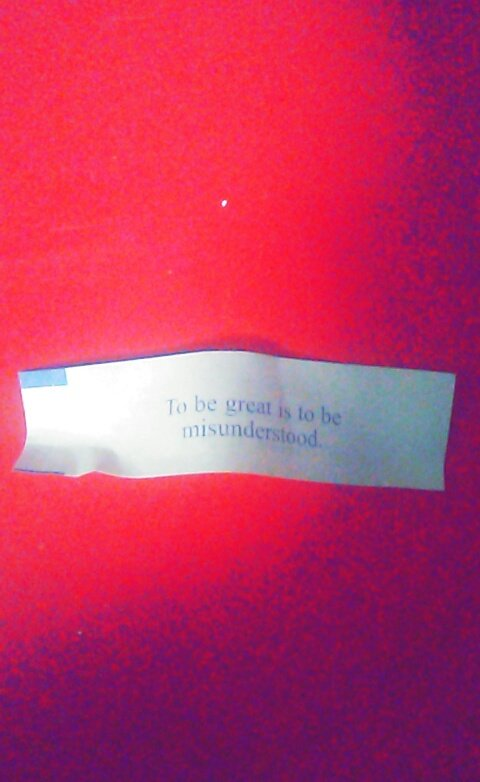 My fortune cookie said 'To be great is to be misunderstood.' https://t.co/sIAHwZqCZ7