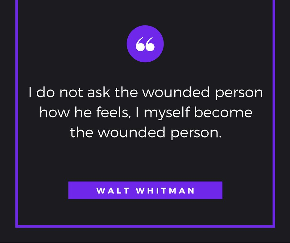 I do not ask the wounded person how he feels, I myself become the wounded person. --Walt Whitman https://t.co/iVGJGmg6dm