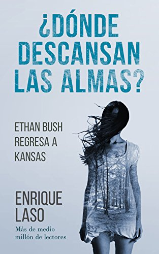 ¿DÓNDE DESCANSAN LAS ALMAS?, by @enriquelaso 5ª entrega de la saga Ethan Bush #Amazon https://t.co/XQBdyBEcnM https://t.co/im0SFvukBN