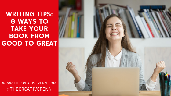 Writing Tips: 8 Ways To Take Your Book From Good To Great | The Creative Penn