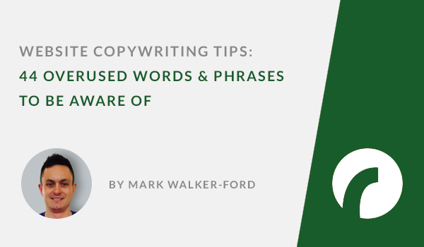 Website Copywriting Tips: 44 Overused Words & Phrases to be Aware Of - Infographic