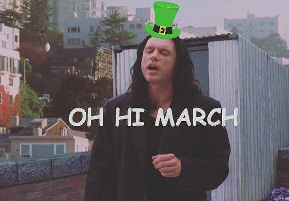 RT @TommyWiseau: Oh hi March ! https://t.co/V17ANVcfp4