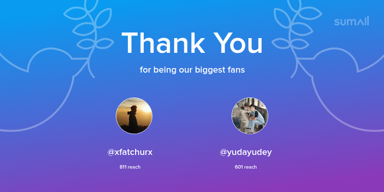 Our biggest fans this week: @xfatchurx, @yudayudey. Thank you! via https://t.co/z9PGzUEmjE https://t.co/mZjETiACwW