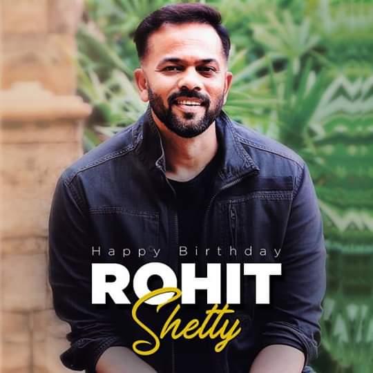 Wishing Rohit Shetty a blockbuster year ahead. Happy Birthday!
