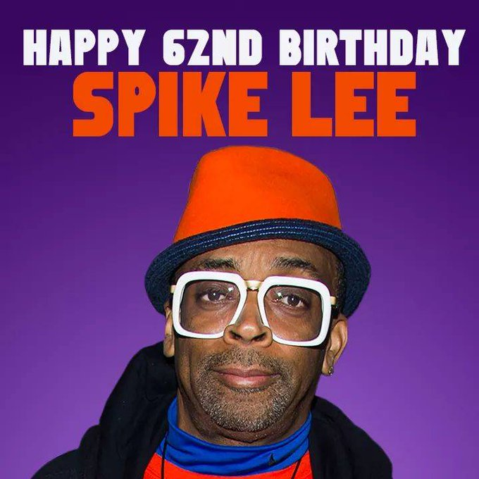 Happy 62nd Birthday to Spike Lee.