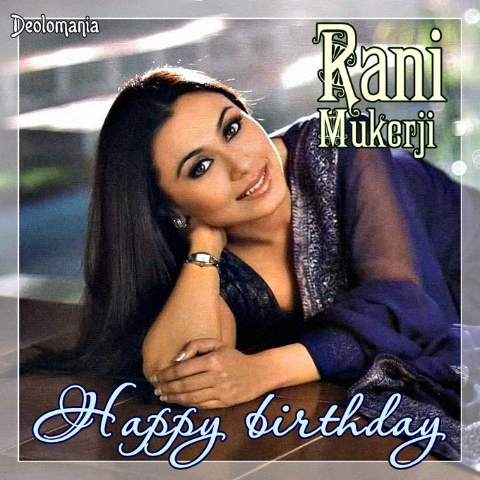 Wishing a very happy birthday to amazing and supertalented Rani Mukerji