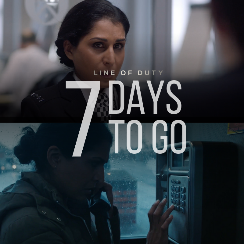RT @Line_of_duty: Returning to active duty in 7 days. #LineOfDuty https://t.co/6XLyvJzU74