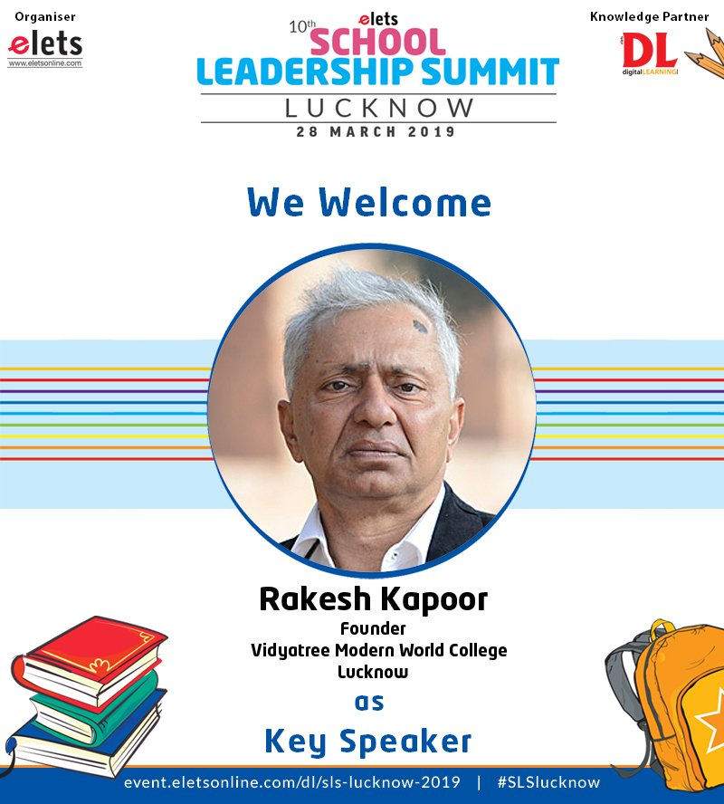 test Twitter Media - We are proud to announce that Rakesh Kapoor, Founder, Vidyatree Modern World College, Lucknow, is going to participate as a key speaker in School Leadership Summit Lucknow to be organised on 28 March.  #education #Schooleducation #SLSlucknow  @vidyatreemodern @eletsonline https://t.co/3ORGpzApPk
