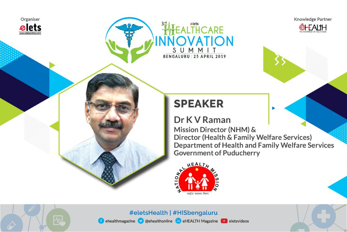 test Twitter Media - .@eletsonline welcomes Dr K V Raman, Mission Director (NHM) & Director, Health & Family Welfare, #Government of #Puducherry, as Speaker at 3rd Healthcare Innovation Summit , Bengaluru to be held on 25 April, 2019. Visit: https://t.co/w27mbfOCxN @CMPuducherry  #HISBengaluru https://t.co/cZZg2ZpHD5