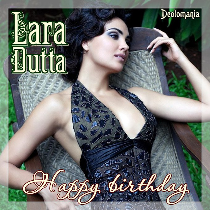 Wishing a very happy birthday to beautiful and talented LARA DUTTA