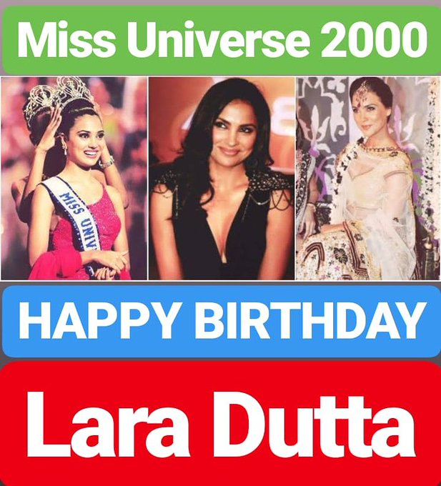HAPPY BIRTHDAY Lara Dutta miss Universe year 2000