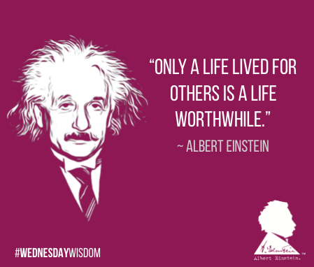 """RT @AlbertEinstein: """"Only a life lived for others is a life worthwhile."""" — Albert Einstein #WednesdayWisdom https://t.co/7ERHDCDgie"""