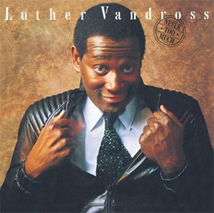 Happy Birthday, Luther Vandross! 80                             1981